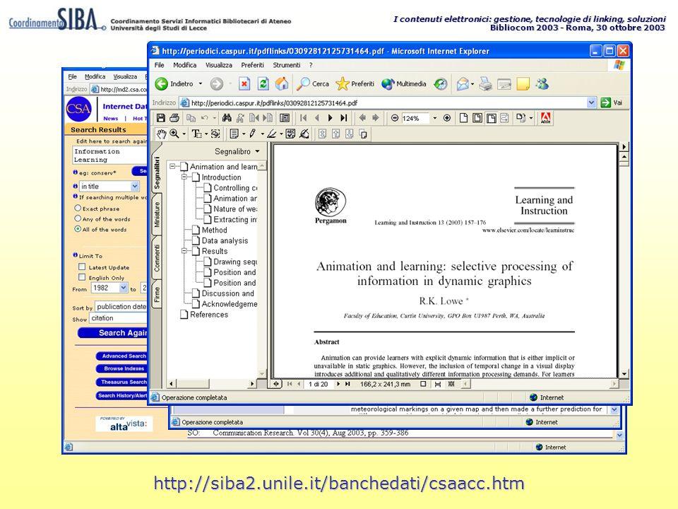 I contenuti elettronici: gestione, tecnologie di linking, soluzioni Bibliocom 2003 - Roma, 30 ottobre 2003 http://siba2.unile.it/banchedati/csaacc.htm