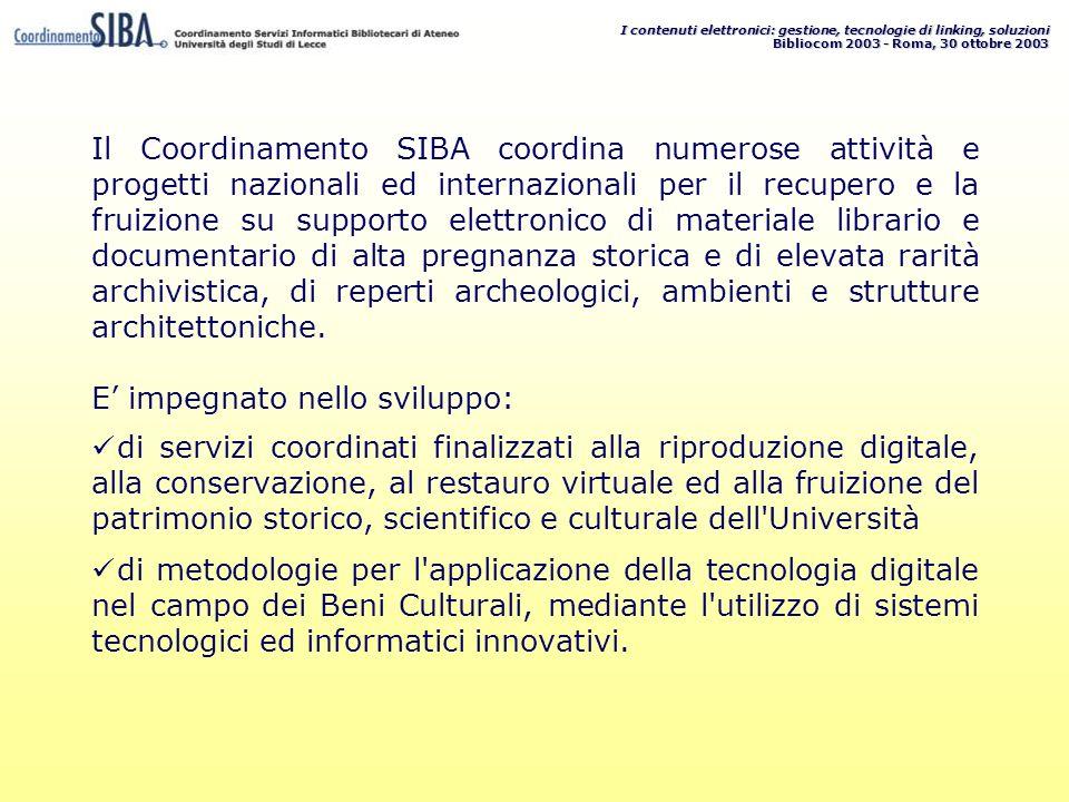 I contenuti elettronici: gestione, tecnologie di linking, soluzioni Bibliocom 2003 - Roma, 30 ottobre 2003 Il Coordinamento SIBA coordina numerose att
