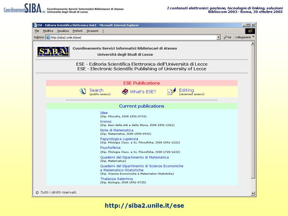 I contenuti elettronici: gestione, tecnologie di linking, soluzioni Bibliocom 2003 - Roma, 30 ottobre 2003 http://siba2.unile.it/ese