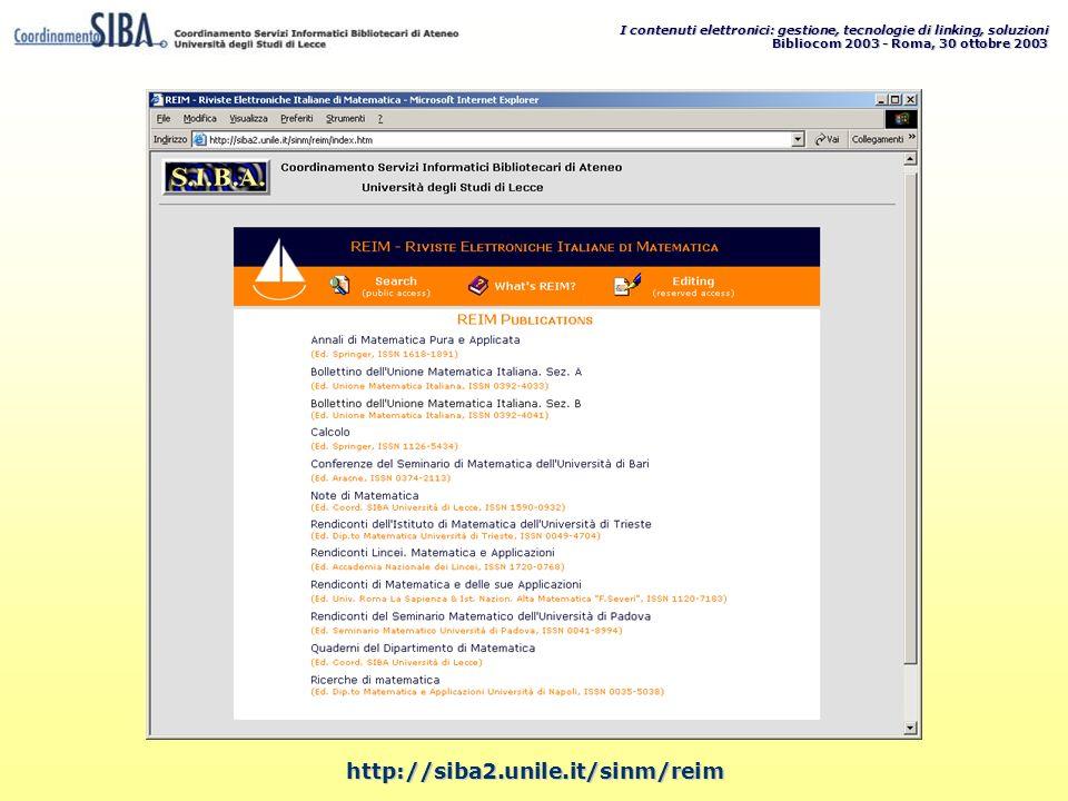 I contenuti elettronici: gestione, tecnologie di linking, soluzioni Bibliocom 2003 - Roma, 30 ottobre 2003 http://siba2.unile.it/sinm/reim