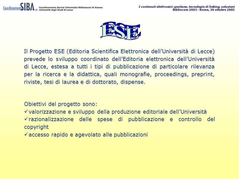 I contenuti elettronici: gestione, tecnologie di linking, soluzioni Bibliocom 2003 - Roma, 30 ottobre 2003 Il Progetto ESE (Editoria Scientifica Elett