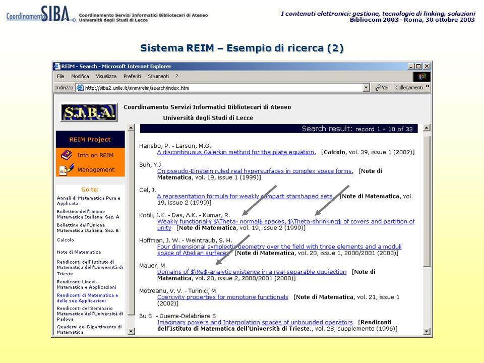 I contenuti elettronici: gestione, tecnologie di linking, soluzioni Bibliocom 2003 - Roma, 30 ottobre 2003 Sistema REIM – Esempio di ricerca (2)
