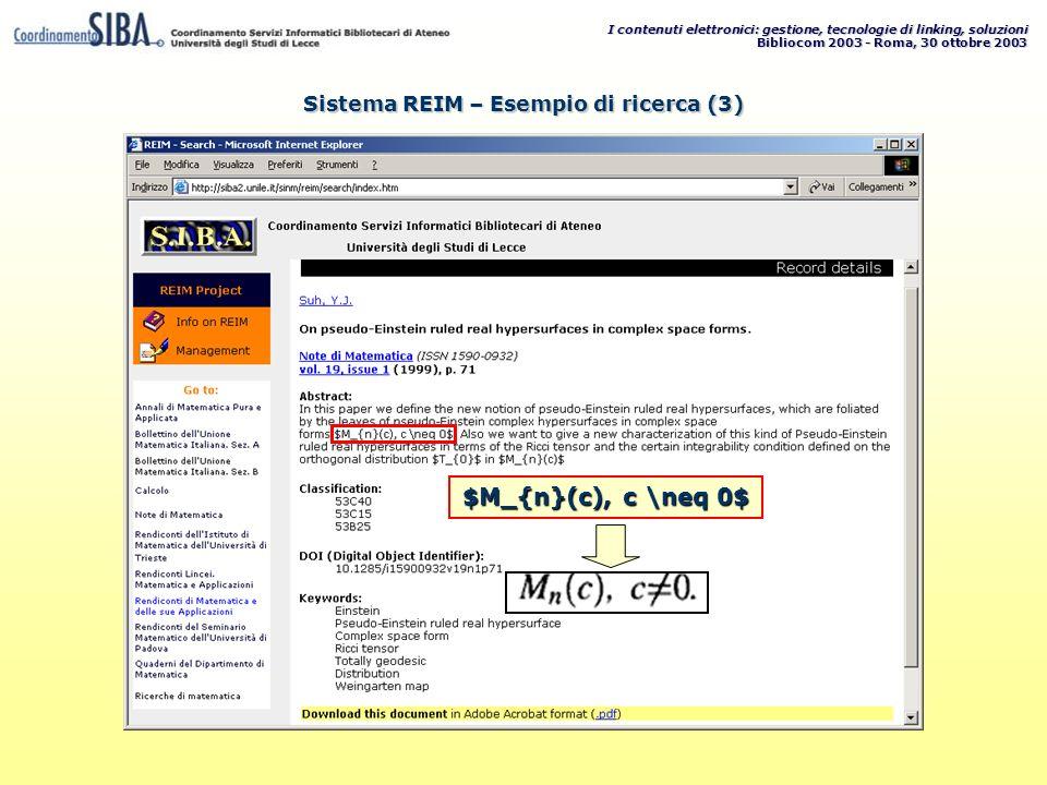 I contenuti elettronici: gestione, tecnologie di linking, soluzioni Bibliocom 2003 - Roma, 30 ottobre 2003 $M_{n}(c), c \neq 0$ Sistema REIM – Esempio