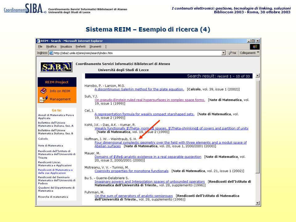 I contenuti elettronici: gestione, tecnologie di linking, soluzioni Bibliocom 2003 - Roma, 30 ottobre 2003 Sistema REIM – Esempio di ricerca (4)