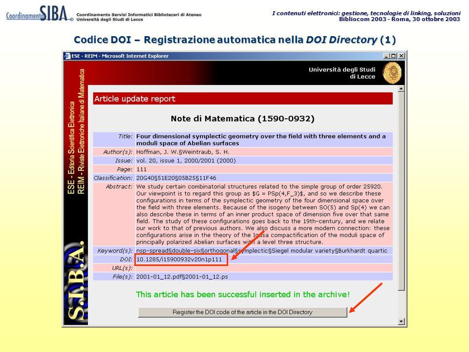 I contenuti elettronici: gestione, tecnologie di linking, soluzioni Bibliocom 2003 - Roma, 30 ottobre 2003 Codice DOI – Registrazione automatica nella DOI Directory (1)