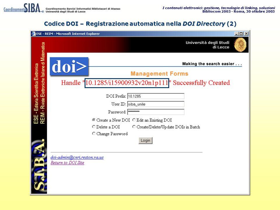 I contenuti elettronici: gestione, tecnologie di linking, soluzioni Bibliocom 2003 - Roma, 30 ottobre 2003 Codice DOI – Registrazione automatica nella DOI Directory (2)