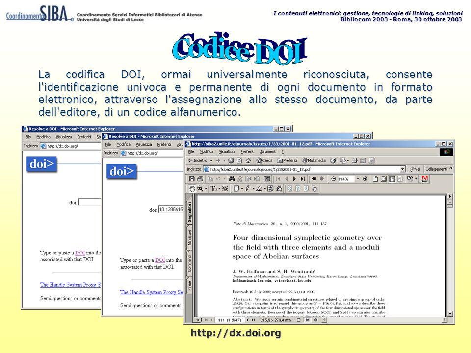 I contenuti elettronici: gestione, tecnologie di linking, soluzioni Bibliocom 2003 - Roma, 30 ottobre 2003 La codifica DOI, ormai universalmente ricon