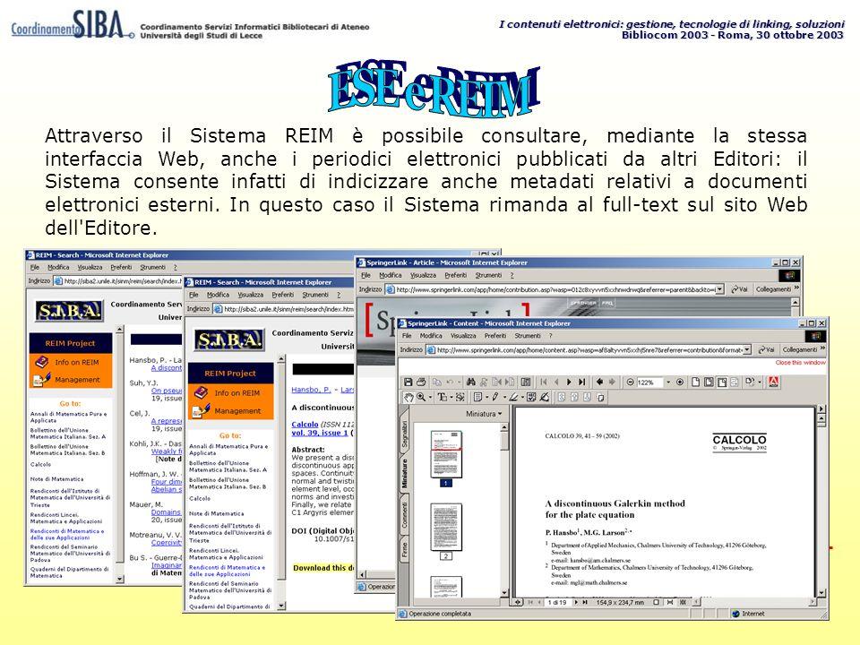 I contenuti elettronici: gestione, tecnologie di linking, soluzioni Bibliocom 2003 - Roma, 30 ottobre 2003 Attraverso il Sistema REIM è possibile cons