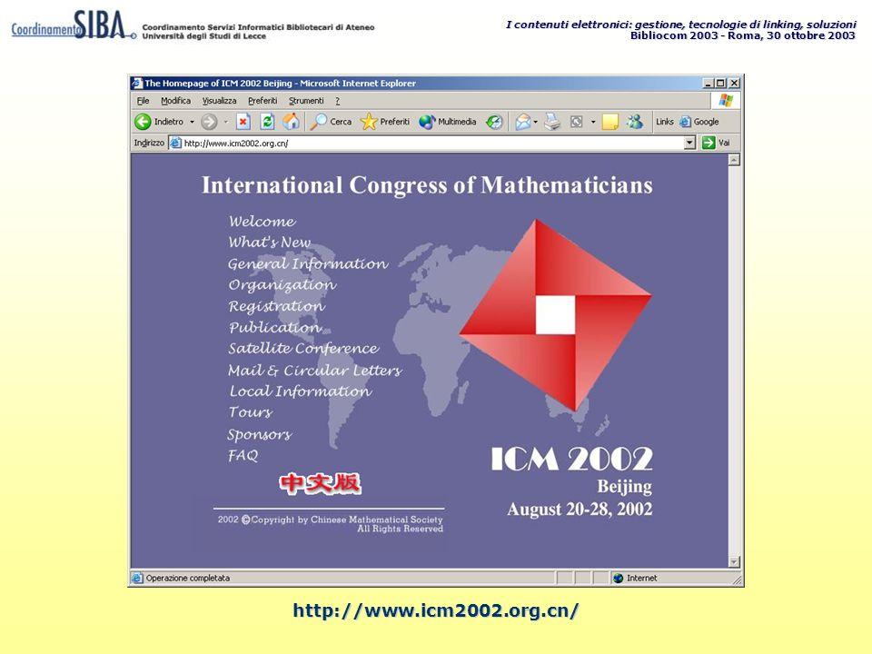 I contenuti elettronici: gestione, tecnologie di linking, soluzioni Bibliocom 2003 - Roma, 30 ottobre 2003 http://www.icm2002.org.cn/