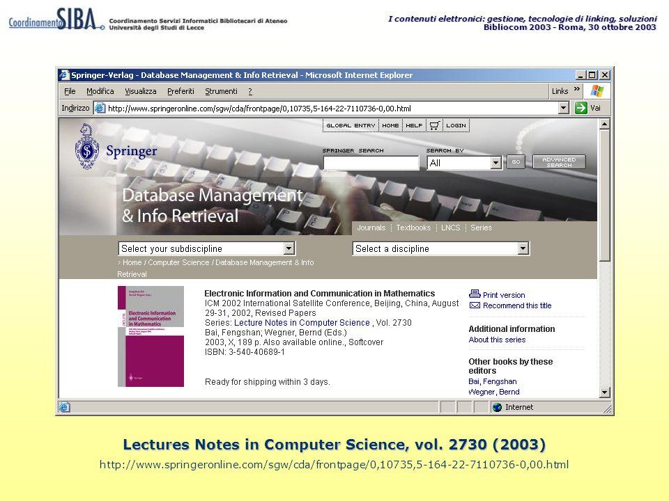 I contenuti elettronici: gestione, tecnologie di linking, soluzioni Bibliocom 2003 - Roma, 30 ottobre 2003 Lectures Notes in Computer Science, vol. 27