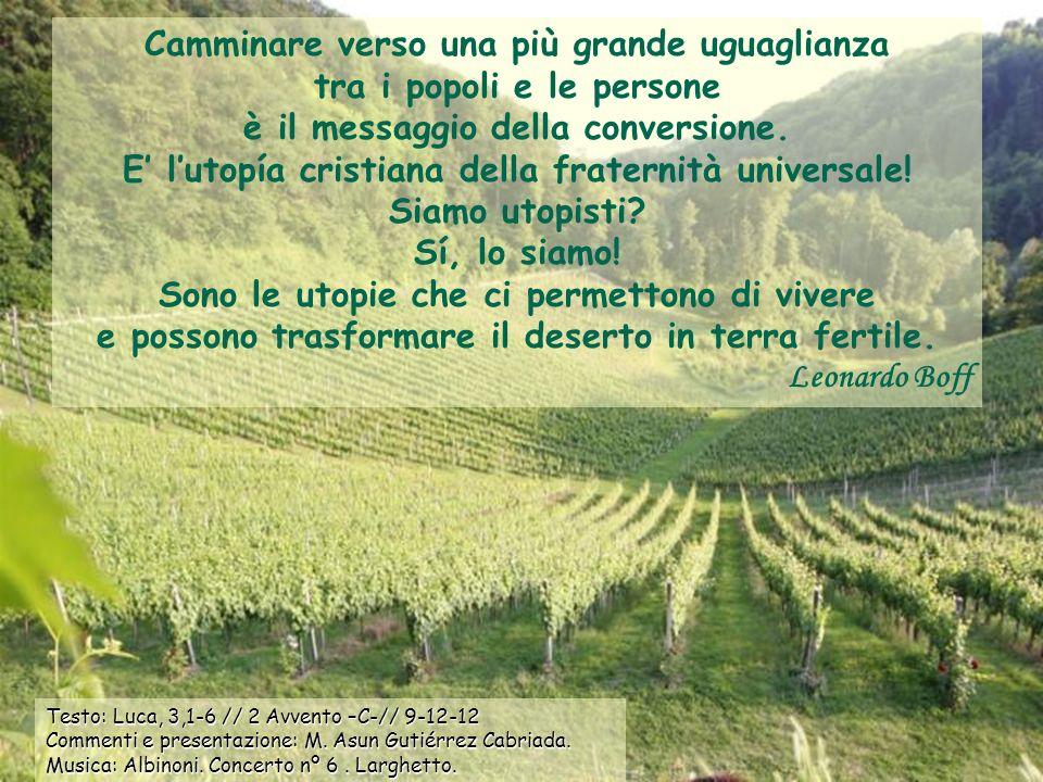 Testo: Luca, 3,1-6 // 2 Avvento –C-// 9-12-12 Commenti e presentazione: M.