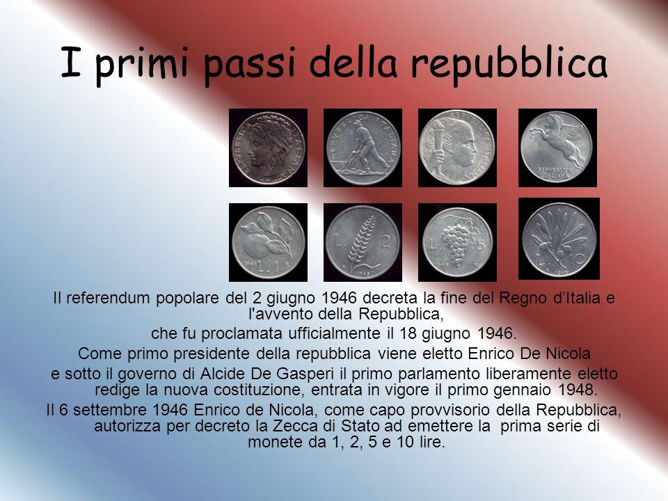 I primi passi della repubblica Il referendum popolare del 2 giugno 1946 decreta la fine del Regno dItalia e l'avvento della Repubblica, che fu proclam