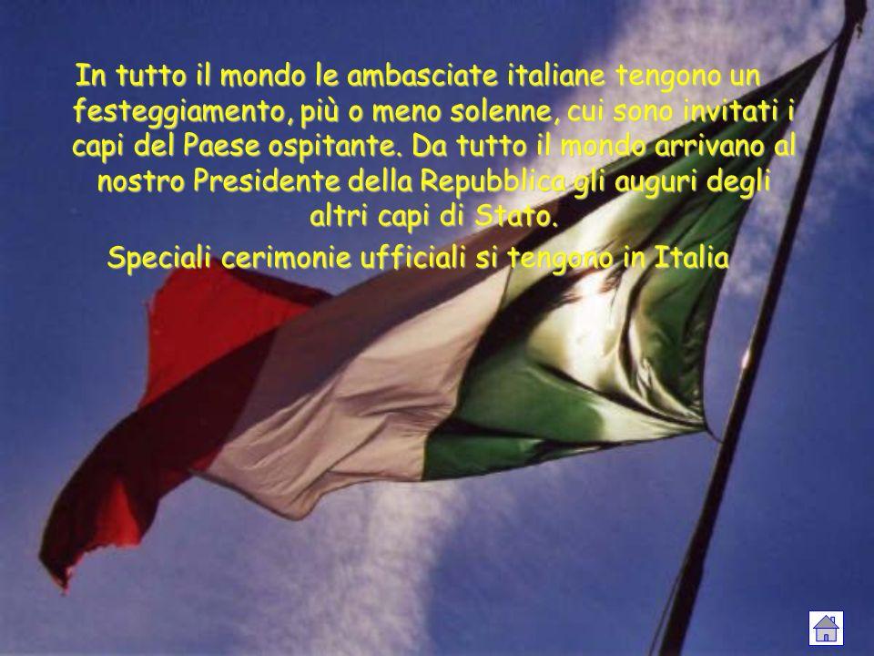 In tutto il mondo le ambasciate italiane tengono un festeggiamento, più o meno solenne, cui sono invitati i capi del Paese ospitante. Da tutto il mond