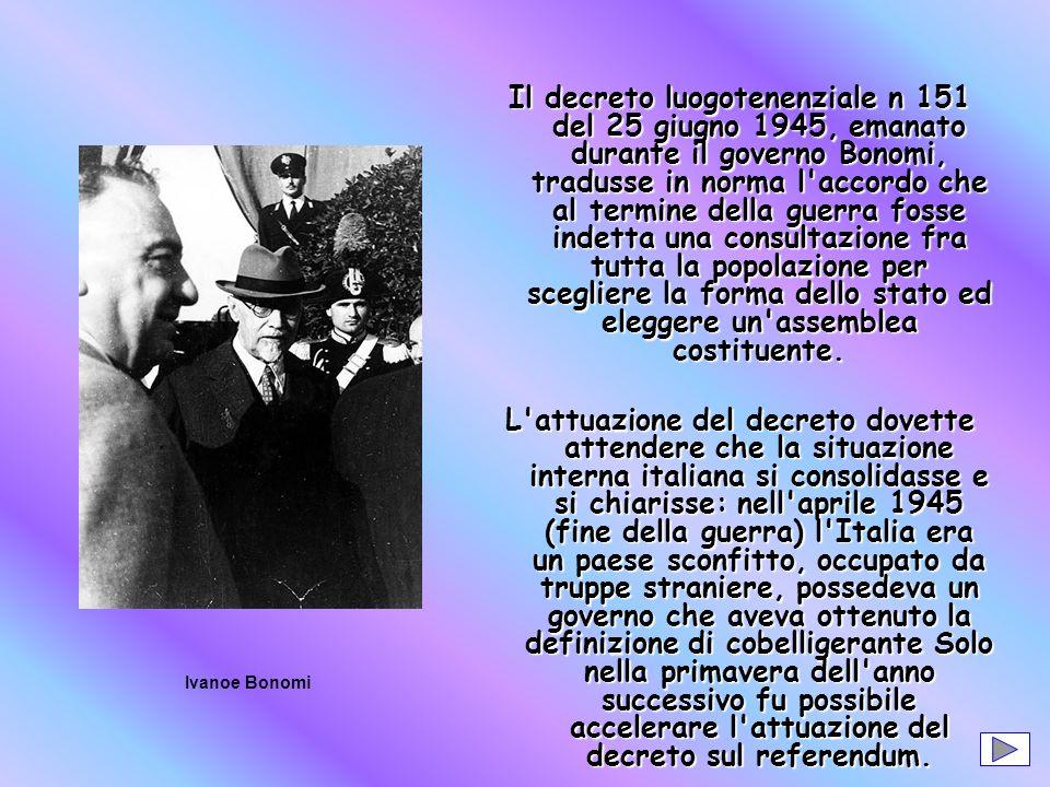 Il decreto luogotenenziale n 151 del 25 giugno 1945, emanato durante il governo Bonomi, tradusse in norma l'accordo che al termine della guerra fosse