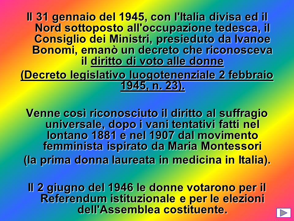 Il 31 gennaio del 1945, con l'Italia divisa ed il Nord sottoposto all'occupazione tedesca, il Consiglio dei Ministri, presieduto da Ivanoe Bonomi, ema