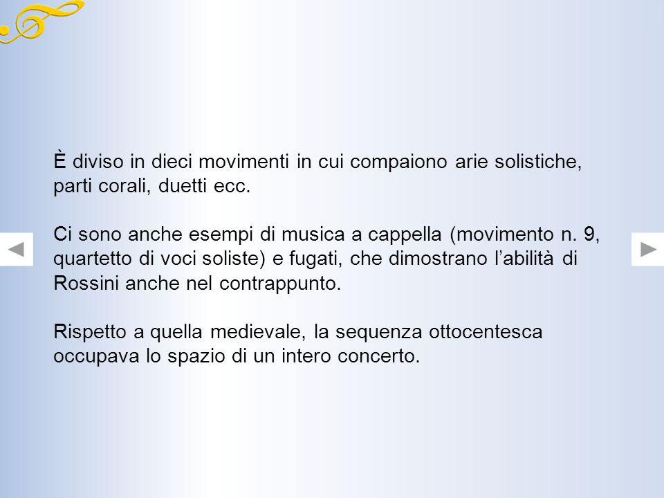 La sequenza di Jacopone, amatissima dai fedeli, venne musicata da molti compositori come Scarlatti, Vivaldi, Pergolesi e Rossini. Lo Stabat Mater di R