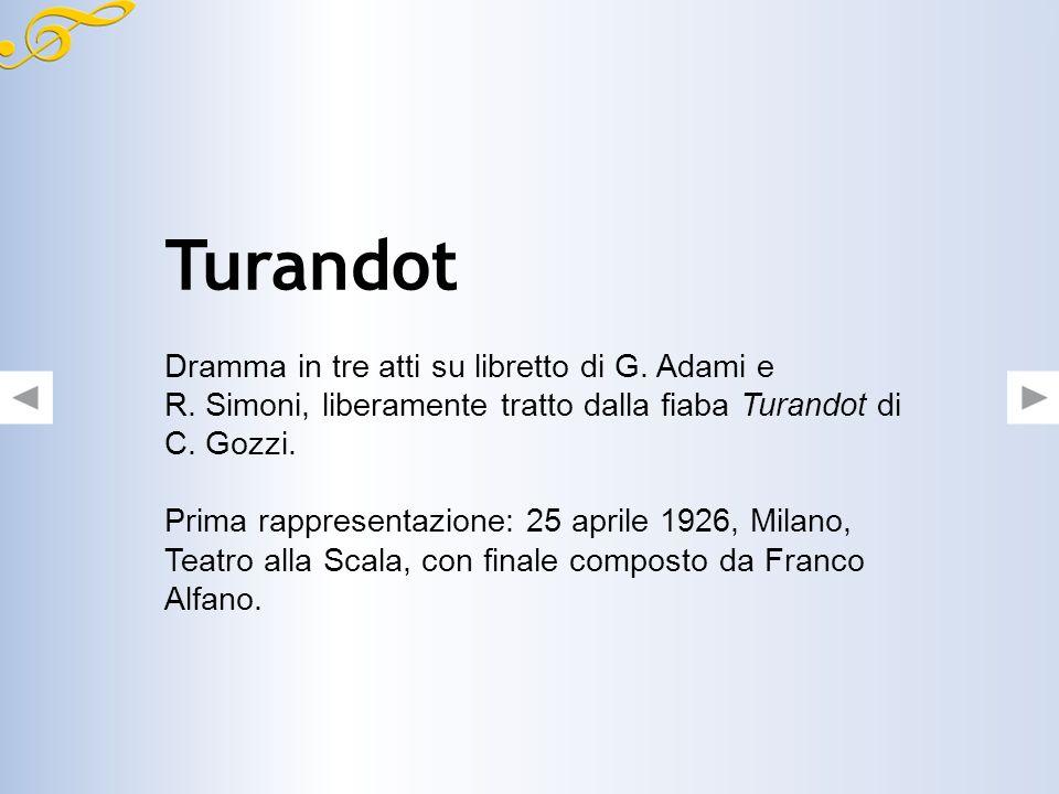 Turandot Dramma in tre atti su libretto di G.Adami e R.