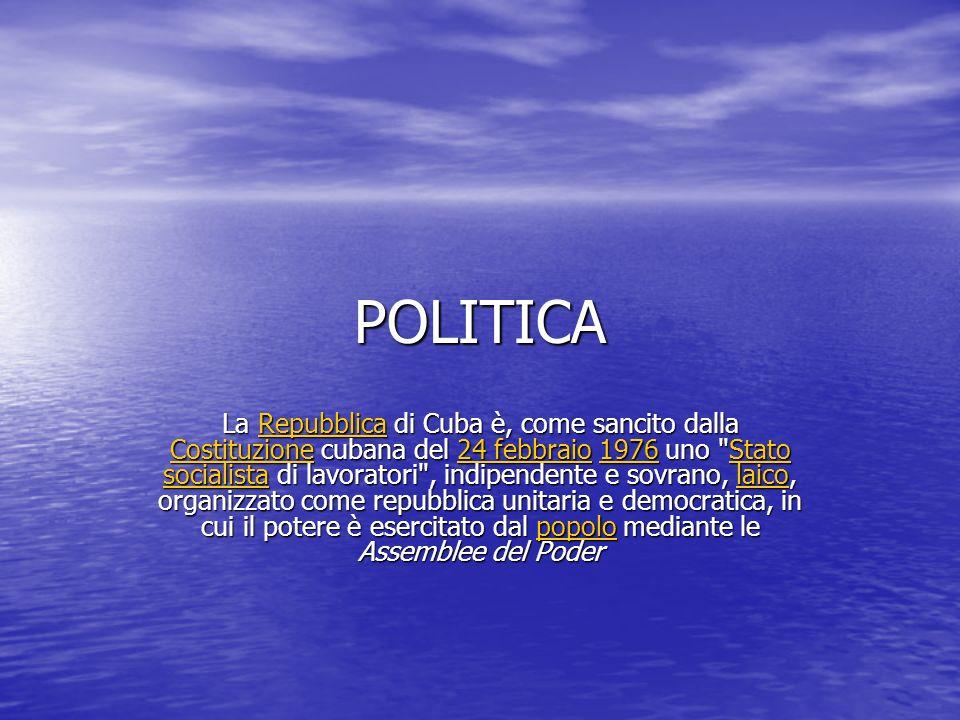 POLITICA La Repubblica di Cuba è, come sancito dalla Costituzione cubana del 24 febbraio 1976 uno Stato socialista di lavoratori , indipendente e sovrano, laico, organizzato come repubblica unitaria e democratica, in cui il potere è esercitato dal popolo mediante le Assemblee del Poder Repubblica Costituzione24 febbraio1976Stato socialistalaicopopoloRepubblica Costituzione24 febbraio1976Stato socialistalaicopopolo