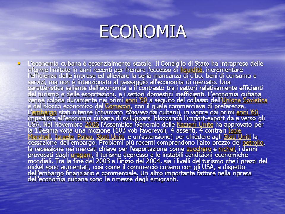 ECONOMIA L economia cubana è essenzialmente statale.