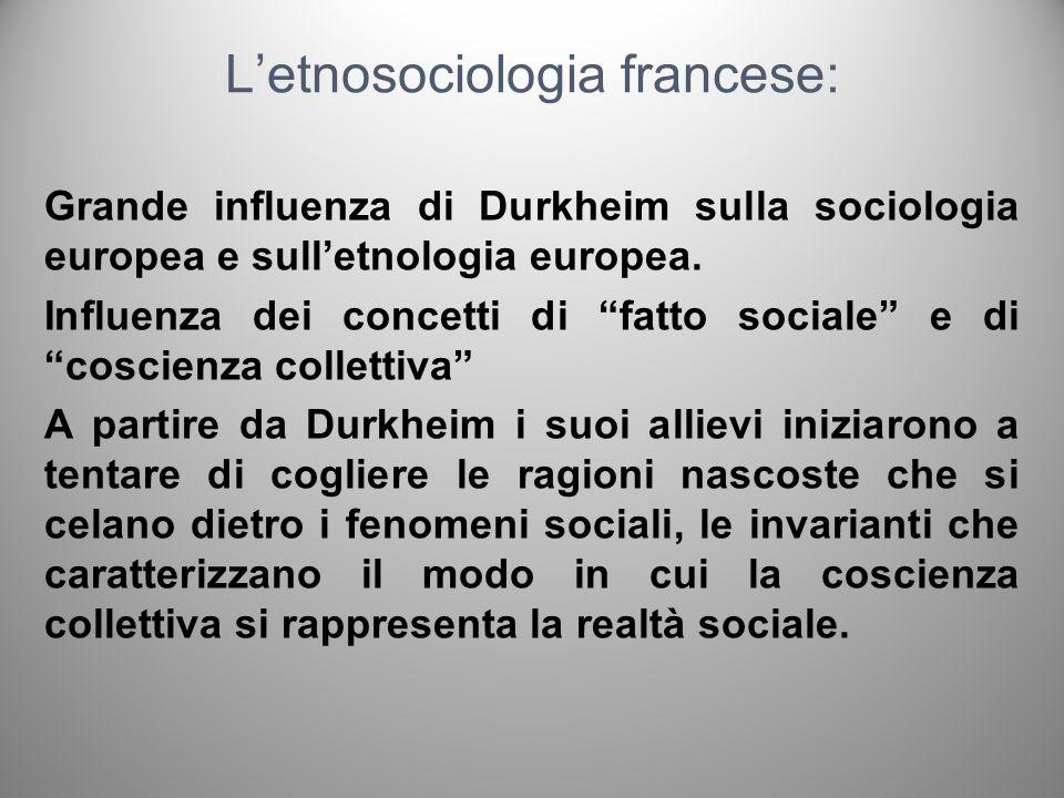 Letnosociologia francese: Grande influenza di Durkheim sulla sociologia europea e sulletnologia europea. Influenza dei concetti di fatto sociale e di
