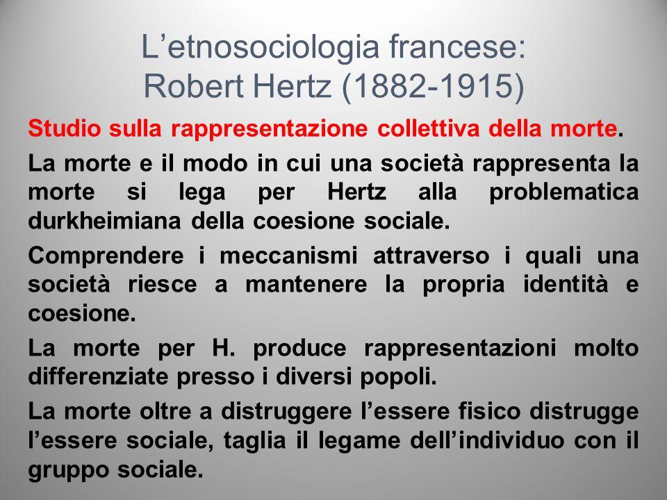 Letnosociologia francese: Robert Hertz (1882-1915) Studio sulla rappresentazione collettiva della morte. La morte e il modo in cui una società rappres
