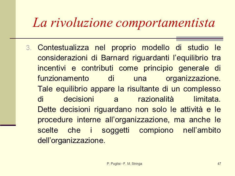P. Puglisi - F. M. Stringa47 La rivoluzione comportamentista 3. Contestualizza nel proprio modello di studio le considerazioni di Barnard riguardanti