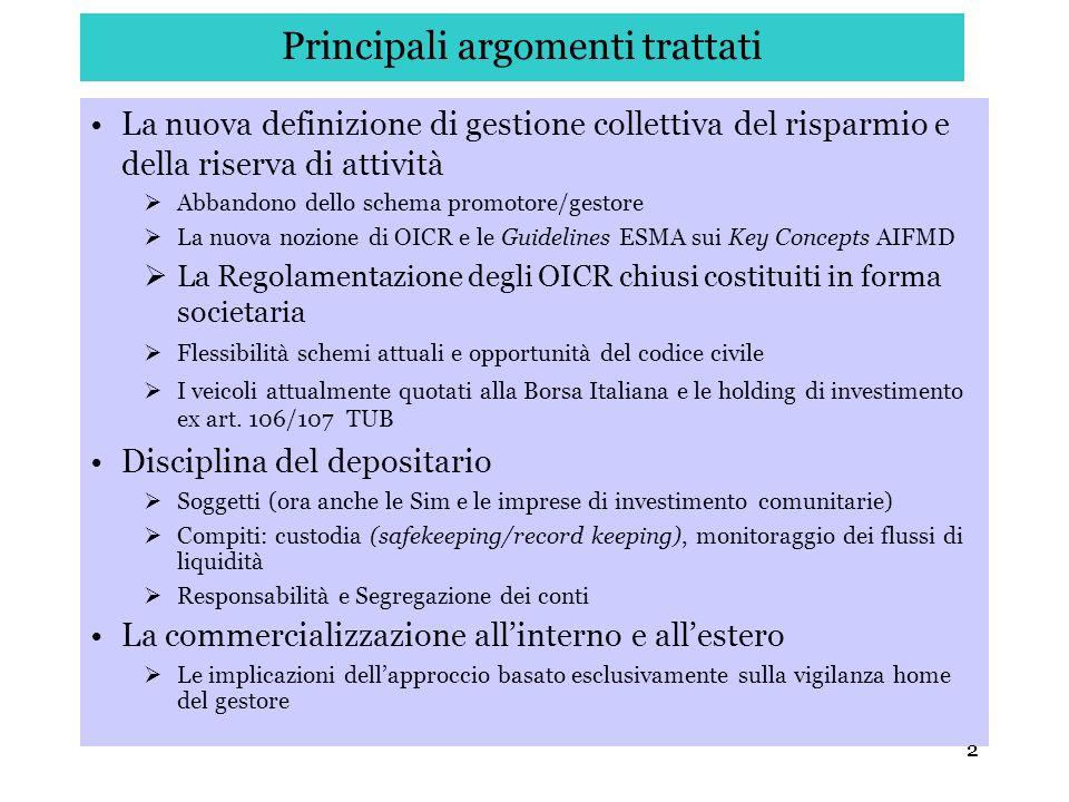 2 Principali argomenti trattati La nuova definizione di gestione collettiva del risparmio e della riserva di attività Abbandono dello schema promotore