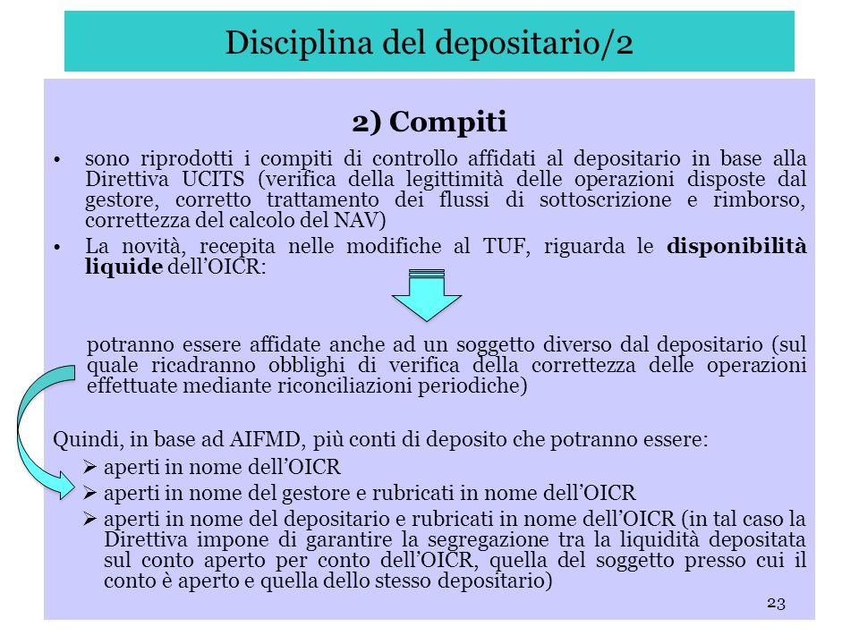 23 Disciplina del depositario/2 2) Compiti sono riprodotti i compiti di controllo affidati al depositario in base alla Direttiva UCITS (verifica della