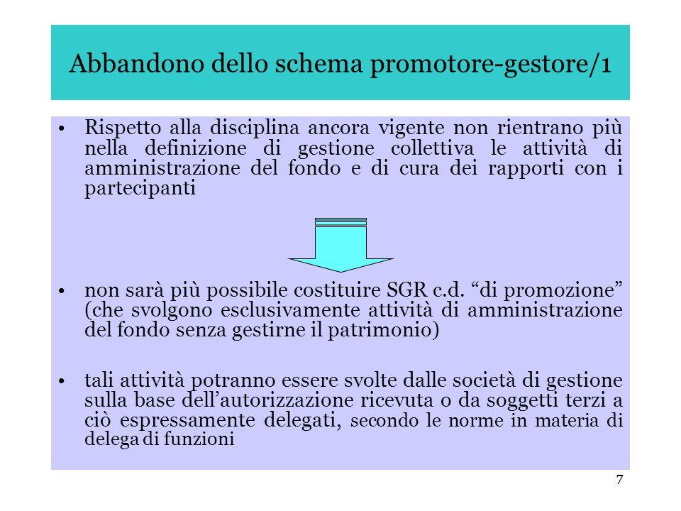 7 Abbandono dello schema promotore-gestore/1 Rispetto alla disciplina ancora vigente non rientrano più nella definizione di gestione collettiva le att