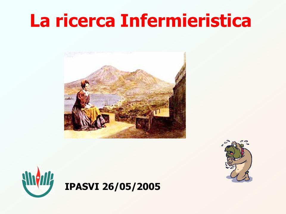 La ricerca Infermieristica IPASVI 26/05/2005