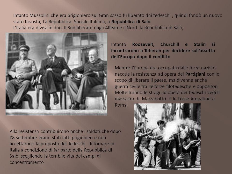 Intanto Mussolini che era prigioniero sul Gran sasso fu liberato dai tedeschi, quindi fondò un nuovo stato fascista, La Repubblica Sociale Italiana, o