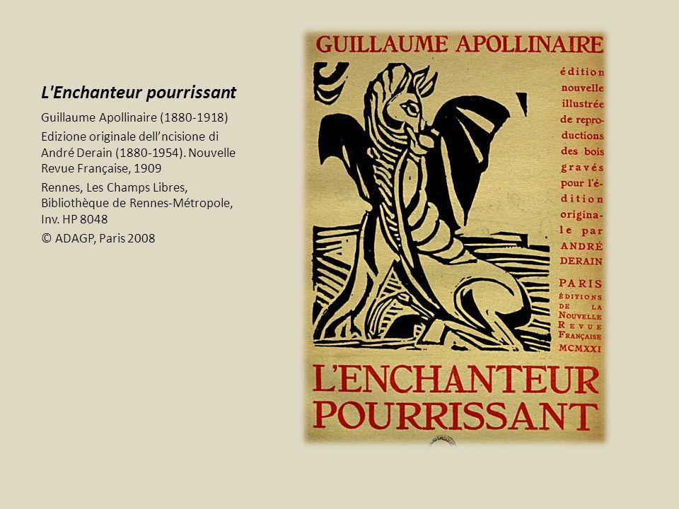 L'Enchanteur pourrissant Guillaume Apollinaire (1880-1918) Edizione originale dellncisione di André Derain (1880-1954). Nouvelle Revue Française, 1909
