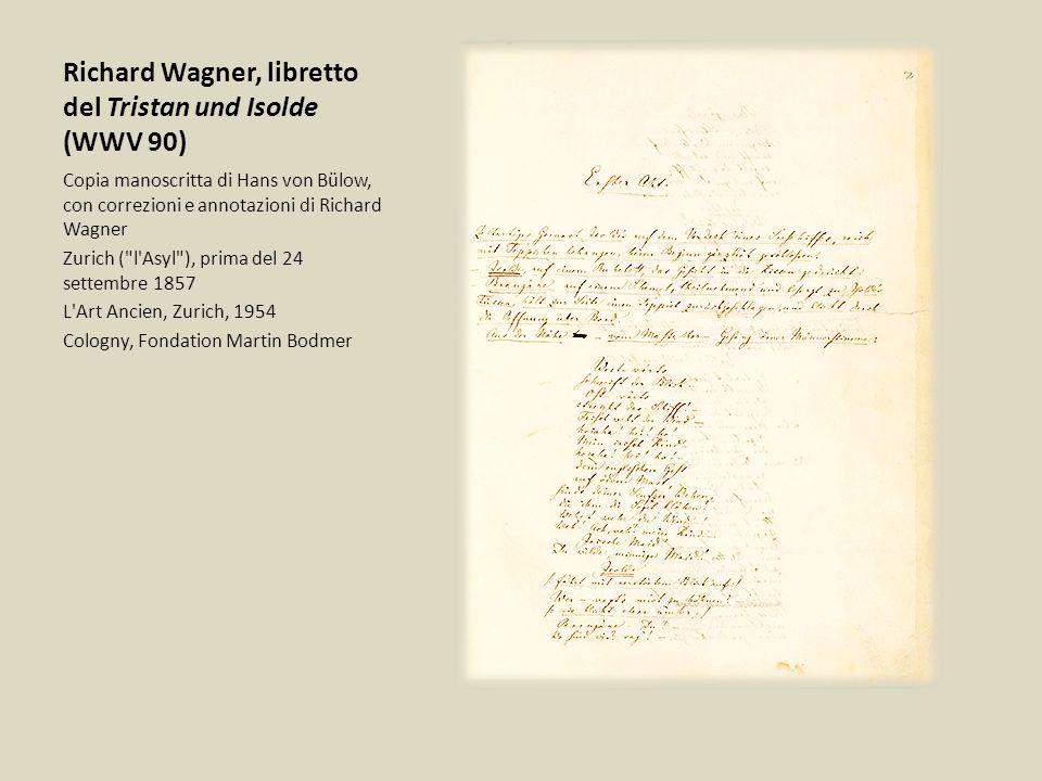 Richard Wagner, libretto del Tristan und Isolde (WWV 90) Copia manoscritta di Hans von Bülow, con correzioni e annotazioni di Richard Wagner Zurich (