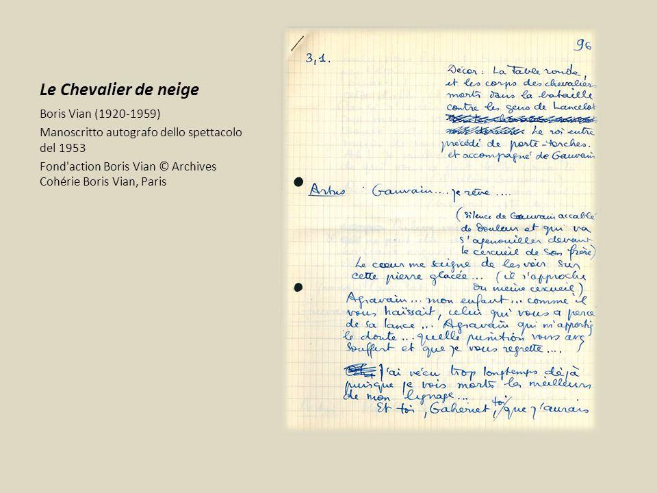 Le Chevalier de neige Boris Vian (1920-1959) Manoscritto autografo dello spettacolo del 1953 Fond'action Boris Vian © Archives Cohérie Boris Vian, Par