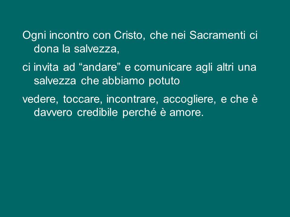 Pertanto, se da un lato è la Chiesa che fa i Sacramenti, dallaltro sono i Sacramenti che fanno la Chiesa, la edificano, generando nuovi figli, aggrega