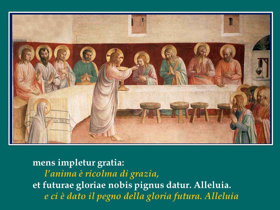 O sacrum convivium! in quo Christus sumitur: O sacro convito, nel quale Cristo diventa nostro cibo, recolitur memoria passionis ejus: si fa il memoria