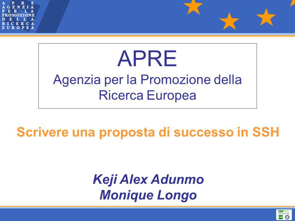 APRE Agenzia per la Promozione della Ricerca Europea Scrivere una proposta di successo in SSH Keji Alex Adunmo Monique Longo
