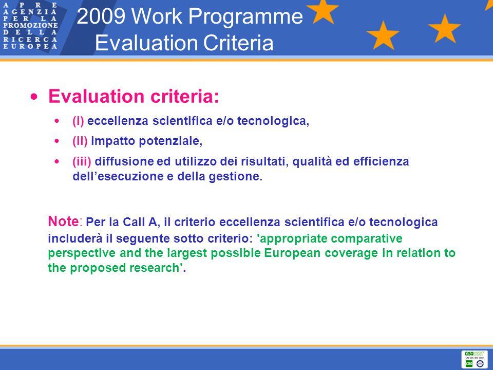 Evaluation criteria: (i) eccellenza scientifica e/o tecnologica, (ii) impatto potenziale, (iii) diffusione ed utilizzo dei risultati, qualità ed effic