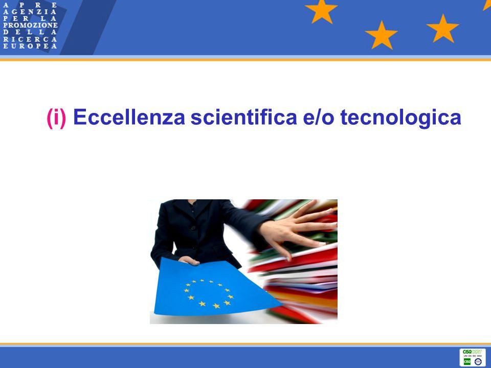(i) Eccellenza scientifica e/o tecnologica