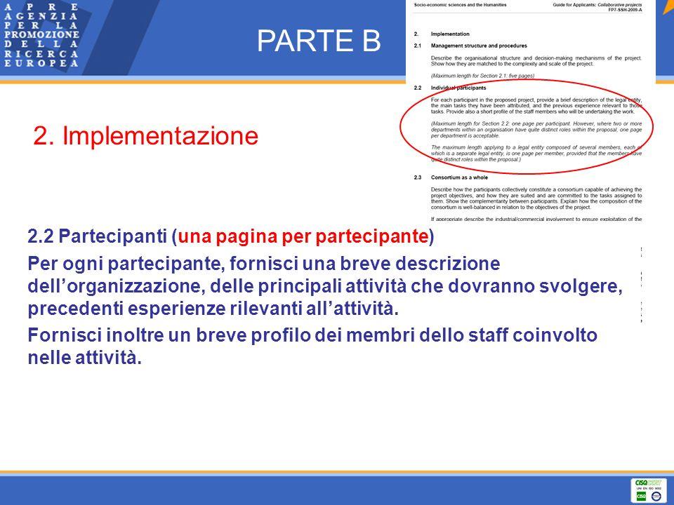 2.2 Partecipanti (una pagina per partecipante) Per ogni partecipante, fornisci una breve descrizione dellorganizzazione, delle principali attività che