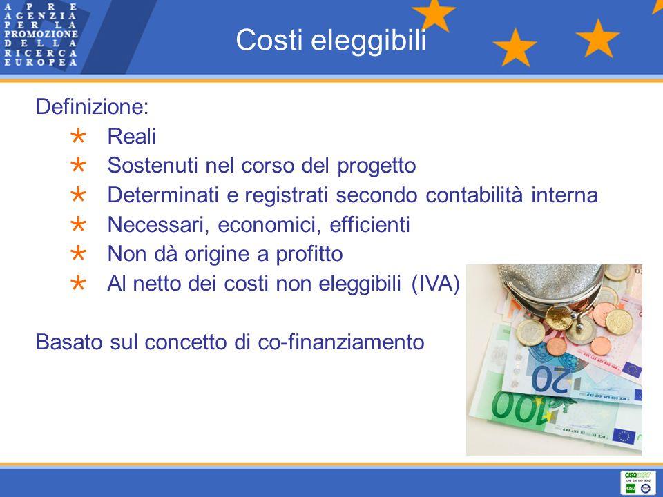 Costi eleggibili Definizione: Reali Sostenuti nel corso del progetto Determinati e registrati secondo contabilità interna Necessari, economici, effici