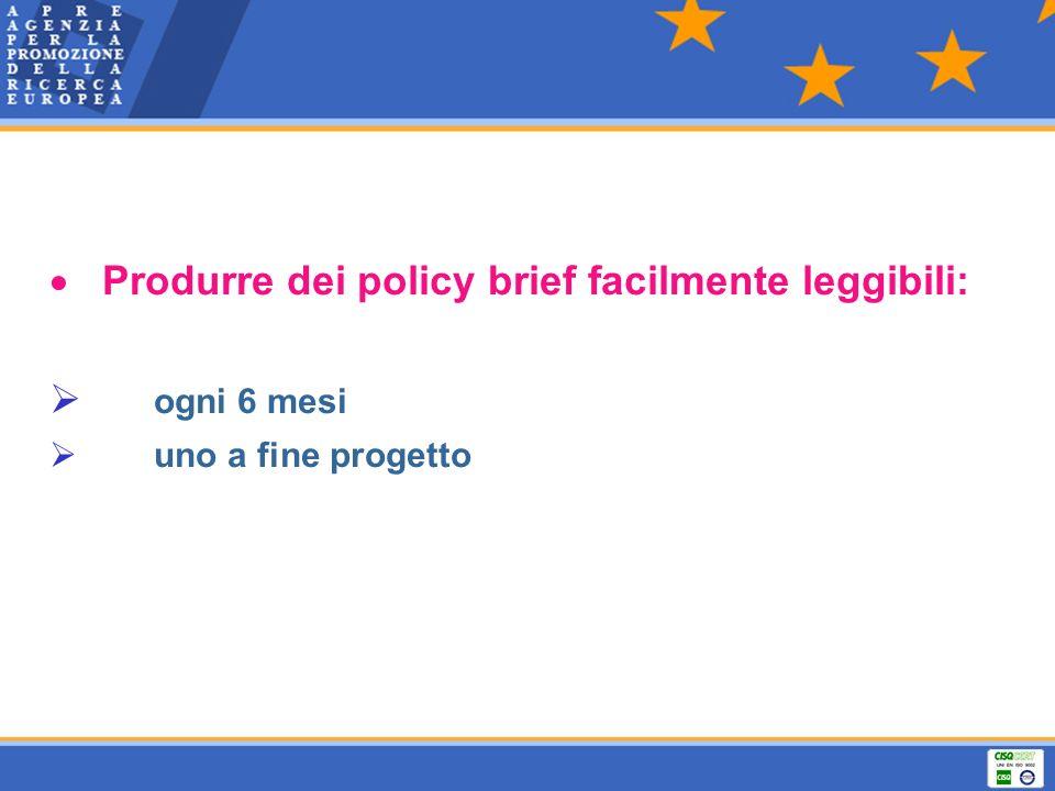 Produrre dei policy brief facilmente leggibili: ogni 6 mesi uno a fine progetto