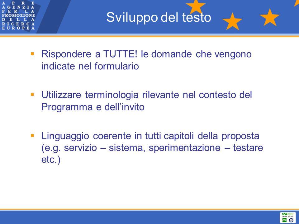 Rispondere a TUTTE! le domande che vengono indicate nel formulario Utilizzare terminologia rilevante nel contesto del Programma e dellinvito Linguaggi
