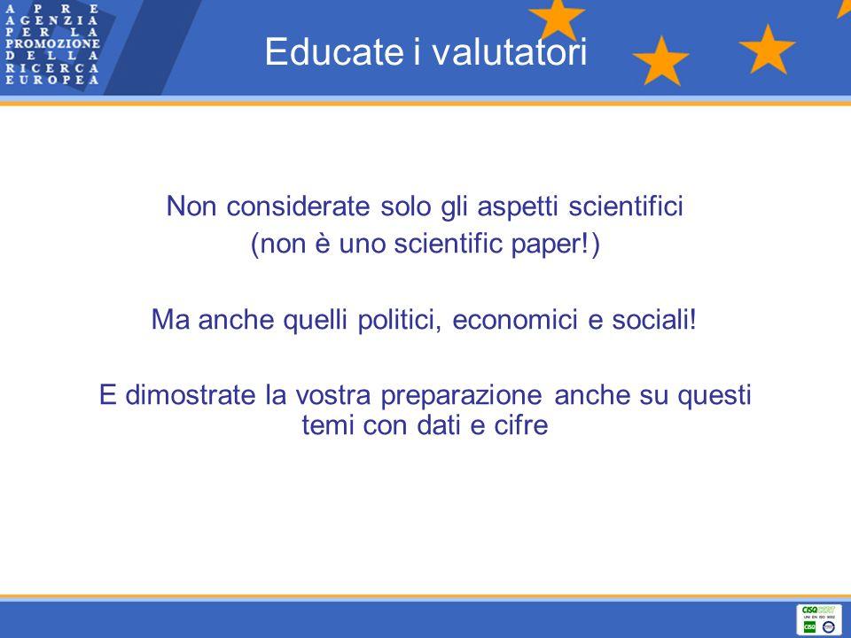 Educate i valutatori Non considerate solo gli aspetti scientifici (non è uno scientific paper!) Ma anche quelli politici, economici e sociali! E dimos