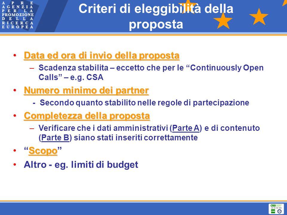 Criteri di eleggibilità della proposta Data ed ora di invio della propostaData ed ora di invio della proposta –Scadenza stabilita – eccetto che per le