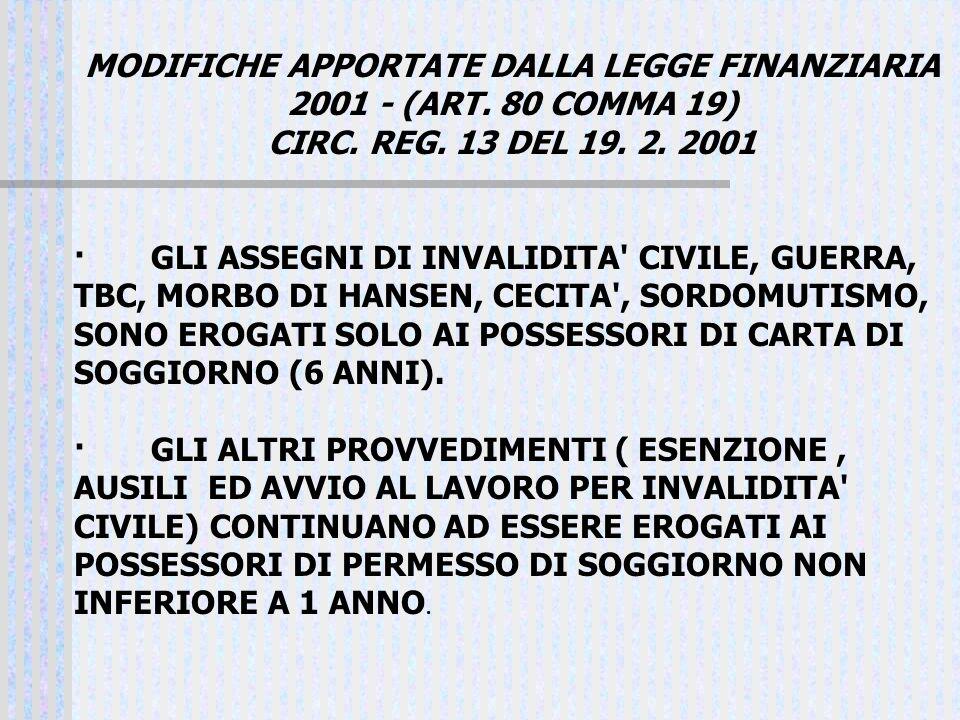 MODIFICHE APPORTATE DALLA LEGGE FINANZIARIA 2001 - (ART. 80 COMMA 19) CIRC. REG. 13 DEL 19. 2. 2001 · GLI ASSEGNI DI INVALIDITA' CIVILE, GUERRA, TBC,
