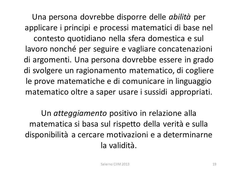 Una persona dovrebbe disporre delle abilità per applicare i principi e processi matematici di base nel contesto quotidiano nella sfera domestica e sul