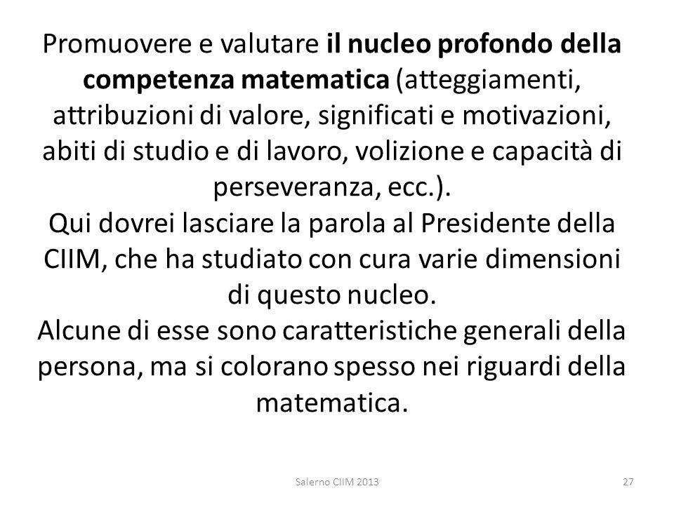 Promuovere e valutare il nucleo profondo della competenza matematica (atteggiamenti, attribuzioni di valore, significati e motivazioni, abiti di studi
