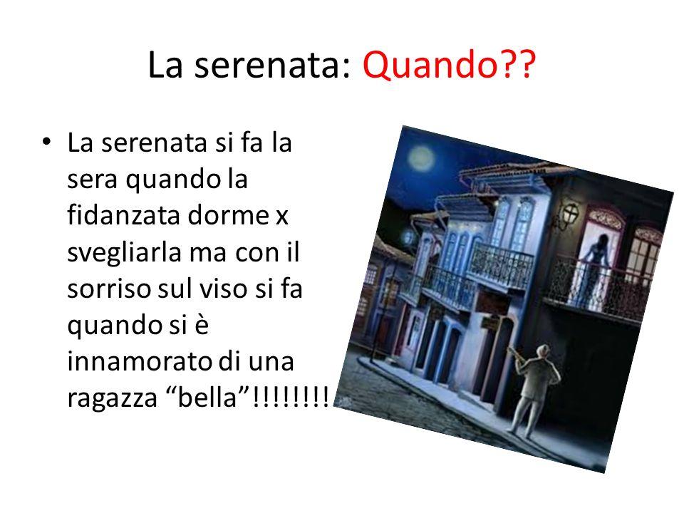 La serenata: Dove?? La serenata si fa davanti, sotto, il balcone della propria ragazza o fidanzata.