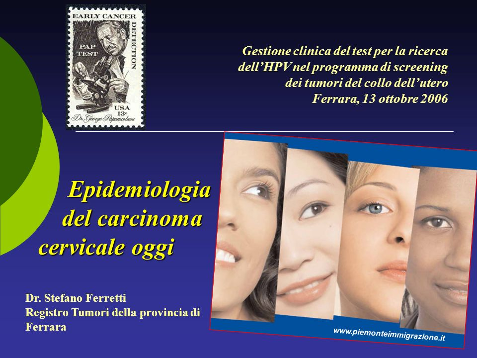 Gestione clinica del test per la ricerca dellHPV nel programma di screening dei tumori del collo dellutero Ferrara, 13 ottobre 2006 Dr.